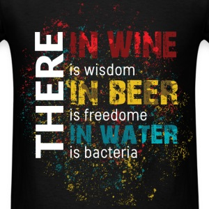 There in wine is wisdom in beer is freedome in wat - Men's T-Shirt