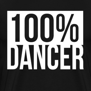 100% Dancer T-Shirts - Men's Premium T-Shirt