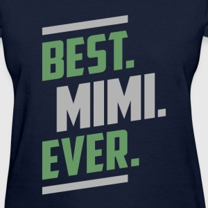 Best. Mimi. Ever. Tees - Women's T-Shirt