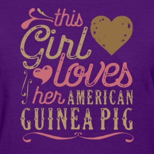 This Girl Loves Her American Guinea Pig T-Shirts - Women's T-Shirt