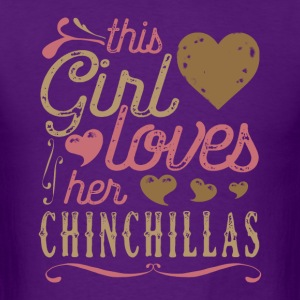 This Girl Loves Her Chinchillas T-Shirts - Men's T-Shirt
