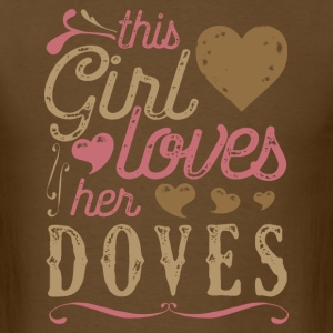 This Girl Loves Her Doves Dove T-Shirts - Men's T-Shirt