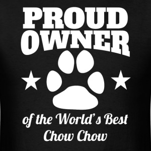 Proud Owner Of The World's Best Chow Chow - Men's T-Shirt