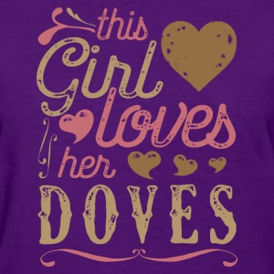 This Girl Loves Her Doves Dove T-Shirts - Women's T-Shirt