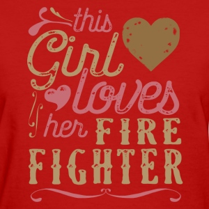 This Girl Loves Her Firefighter T-Shirts - Women's T-Shirt