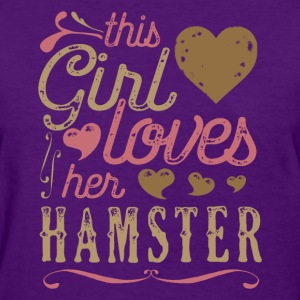 This Girl Loves Her Hamsters Hamster T-Shirts - Women's T-Shirt