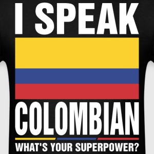 I Speak Colombian Whats Your Superpower Tshirt T-Shirts - Men's T-Shirt