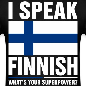 I Speak Finnish Whats Your Superpower Tshirt T-Shirts - Men's T-Shirt