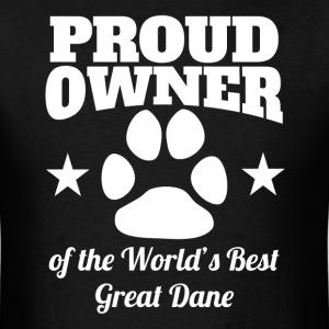 Proud Owner Of The World's Best Great Dane - Men's T-Shirt