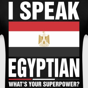 I Speak Egyptian Whats Your Superpower Tshirt T-Shirts - Men's T-Shirt