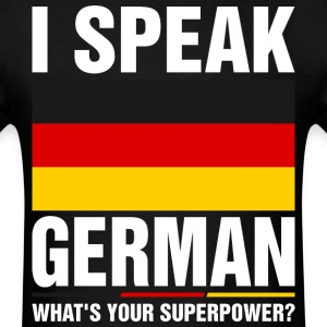 I Speak German Whats Your Superpower Tshirt T-Shirts - Men's T-Shirt