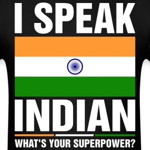 I Speak Indian Whats Your Superpower Tshirt T-Shirts - Men's T-Shirt