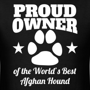 Proud Owner Of The World's Best Afghan Hound - Men's T-Shirt
