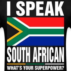 I Speak South African Whats Your Superpower Tshirt T-Shirts - Men's T-Shirt