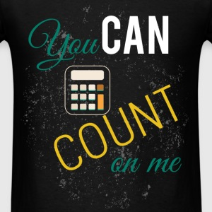 You can count on me - Men's T-Shirt