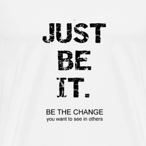 JUST BE IT. - Men's Premium T-Shirt