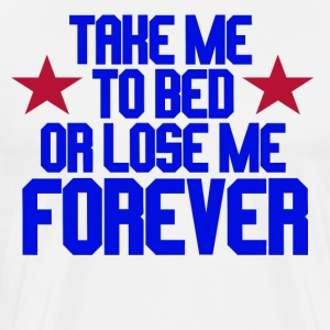 Take Me To Bed Or Love Me Forever - Top Gun T-Shirts - Men's Premium T-Shirt