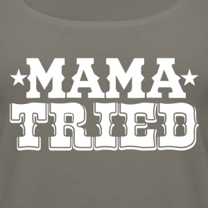 MAMA TRIED - Women's Premium Tank Top