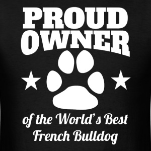 Proud Owner Of The World's Best French Bulldog - Men's T-Shirt
