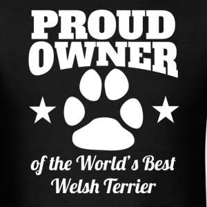 Proud Owner Of The World's Best Welsh Terrier - Men's T-Shirt