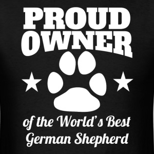 Proud Owner Of The World's Best German Shepherd - Men's T-Shirt