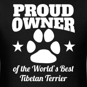 Proud Owner Of The World's Best Tibetan Terrier - Men's T-Shirt