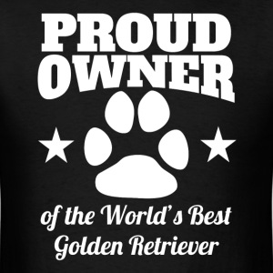 Proud Owner Of The World's Best Golden Retriever - Men's T-Shirt