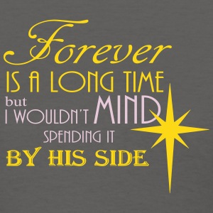Forever by his side quote T-Shirts - Women's T-Shirt
