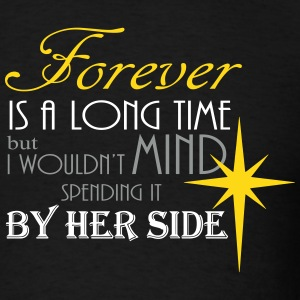 Forever by her side T-Shirts - Men's T-Shirt