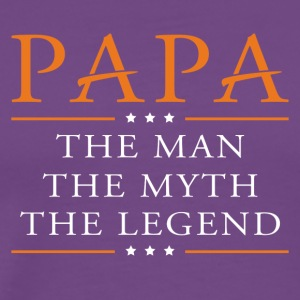 Papa the man, myth, and legend - Men's Premium T-Shirt