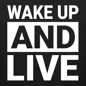 WAKE UP AND LIVE Sportswear - Men's Premium Tank
