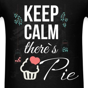 Keep calm there's pie  - Men's T-Shirt