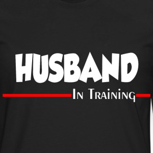 HUSBAND IN TRAINING Long Sleeve Shirts - Men's Premium Long Sleeve T-Shirt