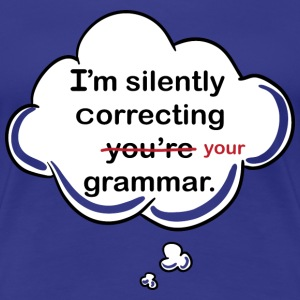 Silently Correcting Your Grammar Women's Tee - Women's Premium T-Shirt