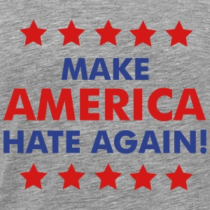 Make America Hate Again T-Shirts - Men's Premium T-Shirt