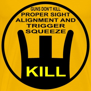 Proper Sight Alignment & Trigger Squeeze, Kill    - Men's Premium T-Shirt
