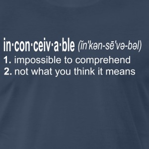 Inconceivable - The Princess Bride T-Shirts - Men's Premium T-Shirt