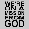 Blues Brothers - We're On A Mission From God T-Shirts - Men's Premium T-Shirt