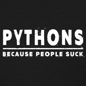 Pythons, Because People Suck - Python T-Shirts - Women's T-Shirt