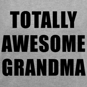Totally Awesome Grandma T-Shirts - Women's Roll Cuff T-Shirt