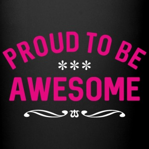 Proud to be awesome - Full Color Mug