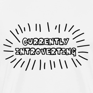 Currently Introverting - Men's Premium T-Shirt
