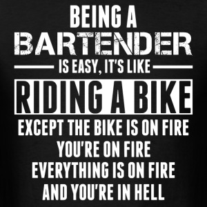 Being a Bartender Is Like Riding Bike T-Shirts - Men's T-Shirt