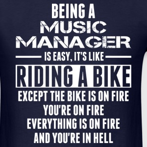 Being A Music Manager Like The Bike T-Shirts - Men's T-Shirt