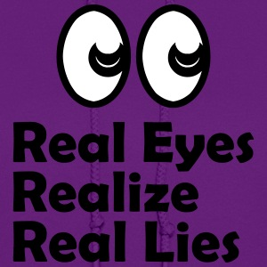 Real Eyes, Realize, Real Lies Quote Hoodies - Women's Hoodie