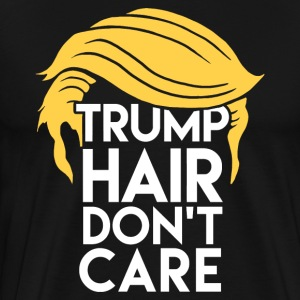 Trump Hair Don't Care T-shirt - Men's Premium T-Shirt