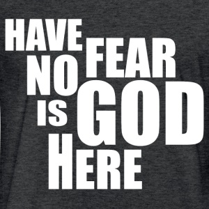 GOD IS HERE T-Shirts - Fitted Cotton/Poly T-Shirt by Next Level
