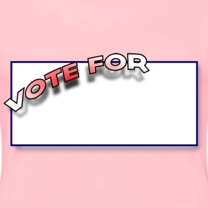 Vote for... - Women's Premium T-Shirt