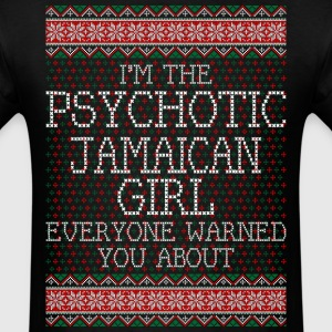 im_the_psychotic_jamaican_girl_everyone_ T-Shirts - Men's T-Shirt