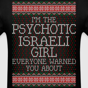 im_the_psychotic_israeli_girl_everyone_w T-Shirts - Men's T-Shirt